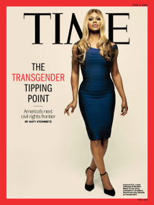 Transgender woman Laverne Cox made history by being the first transgender person on the cover of Time Magazine (May, 2014)